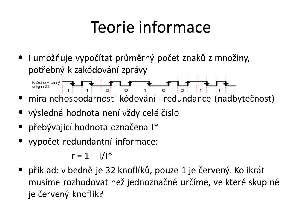 Teorie informace I umožňuje vypočítat průměrný počet znaků z množiny, potřebný k zakódování zprávy.