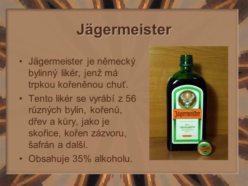 Jägermeister Jägermeister je německý bylinný likér, jenž má trpkou kořeněnou chuť.