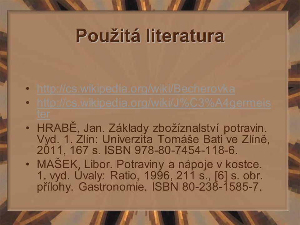 Použitá literatura http://cs.wikipedia.org/wiki/Becherovka