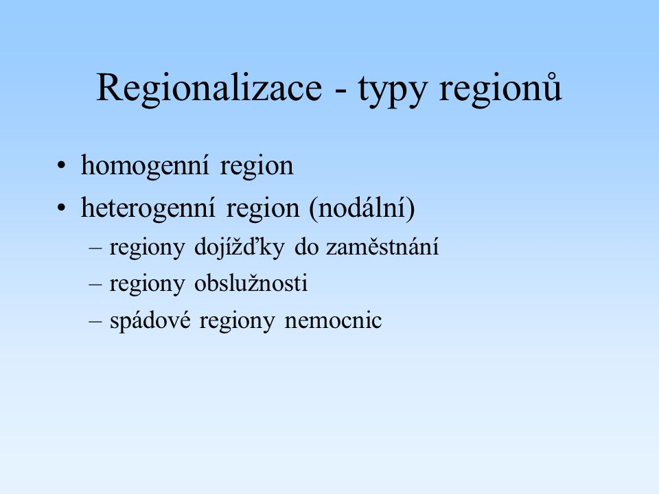 Regionalizace - typy regionů