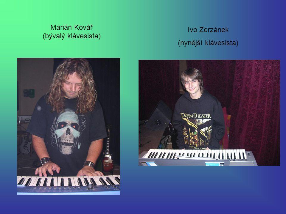 Marián Kovář (bývalý klávesista) Ivo Zerzánek (nynější klávesista)