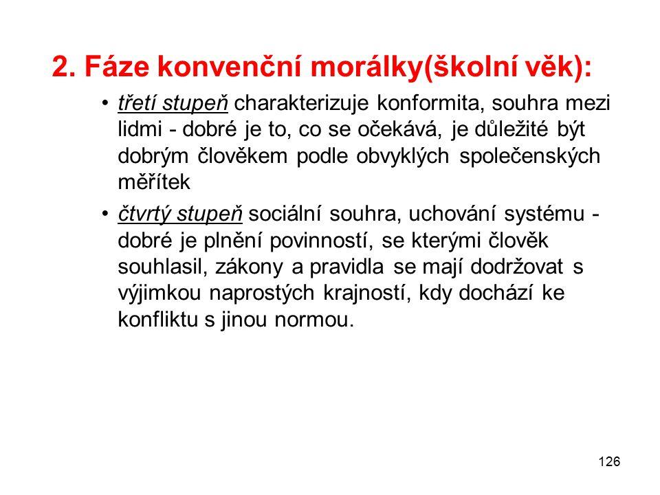 2. Fáze konvenční morálky(školní věk):