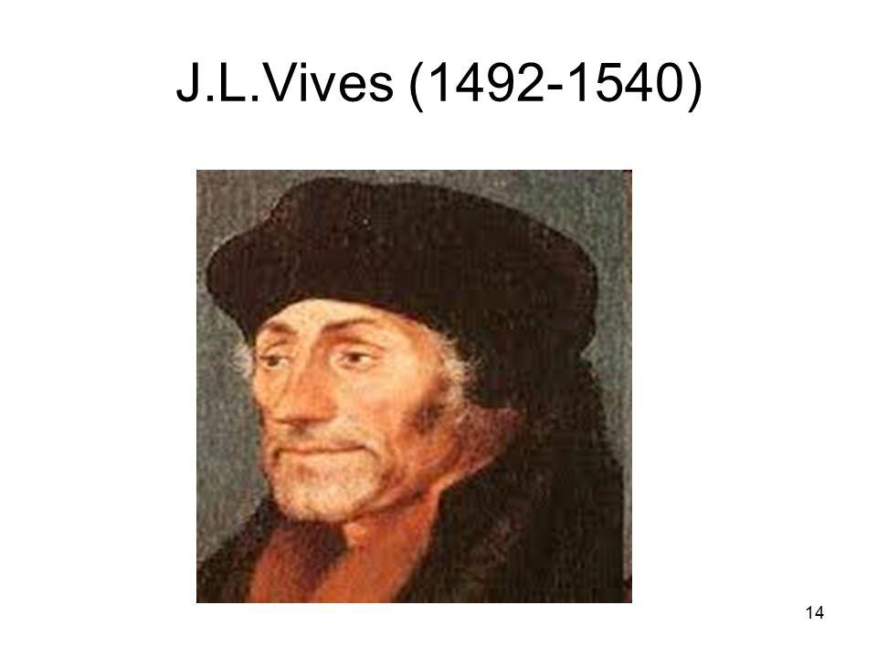 J.L.Vives (1492-1540)