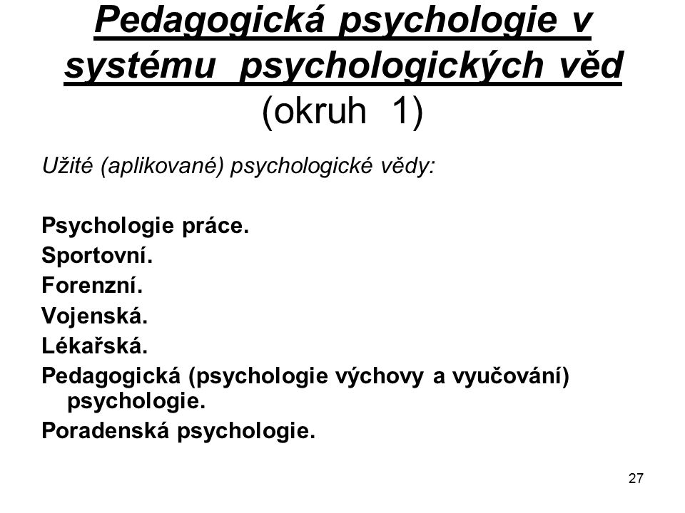 Pedagogická psychologie v systému psychologických věd (okruh 1)