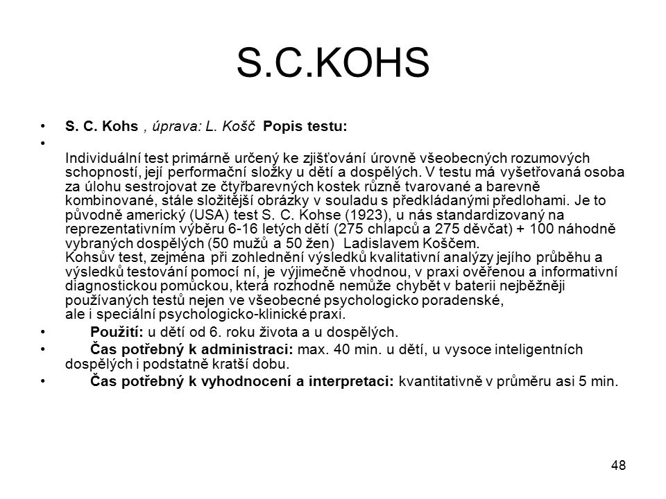 S.C.KOHS S. C. Kohs , úprava: L. Košč Popis testu: