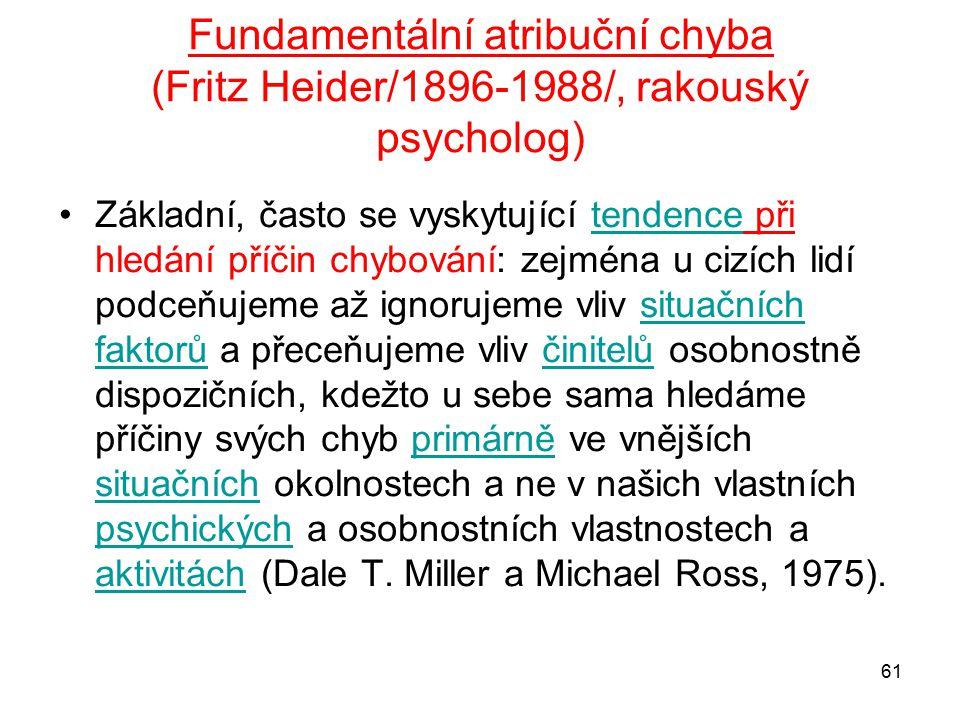 Fundamentální atribuční chyba (Fritz Heider/1896-1988/, rakouský psycholog)