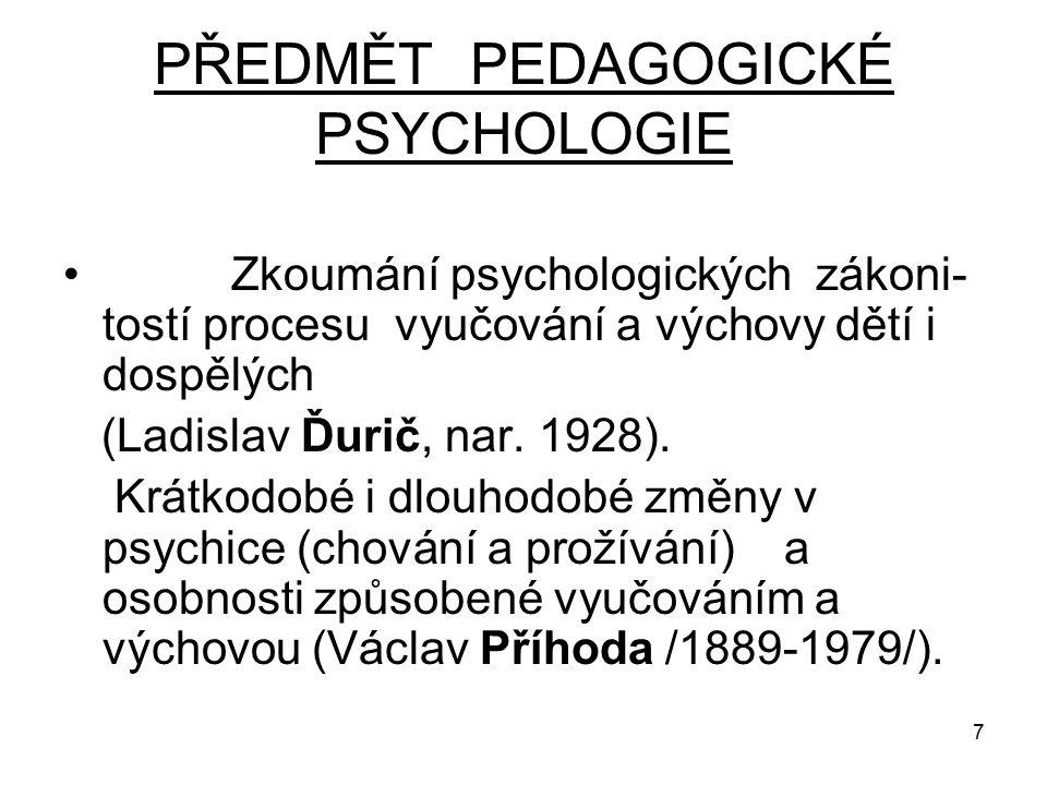 PŘEDMĚT PEDAGOGICKÉ PSYCHOLOGIE