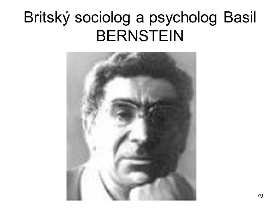 Britský sociolog a psycholog Basil BERNSTEIN