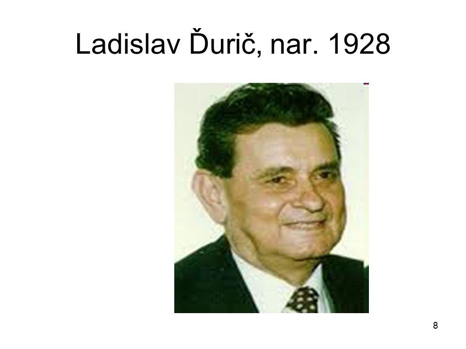 Ladislav Ďurič, nar. 1928