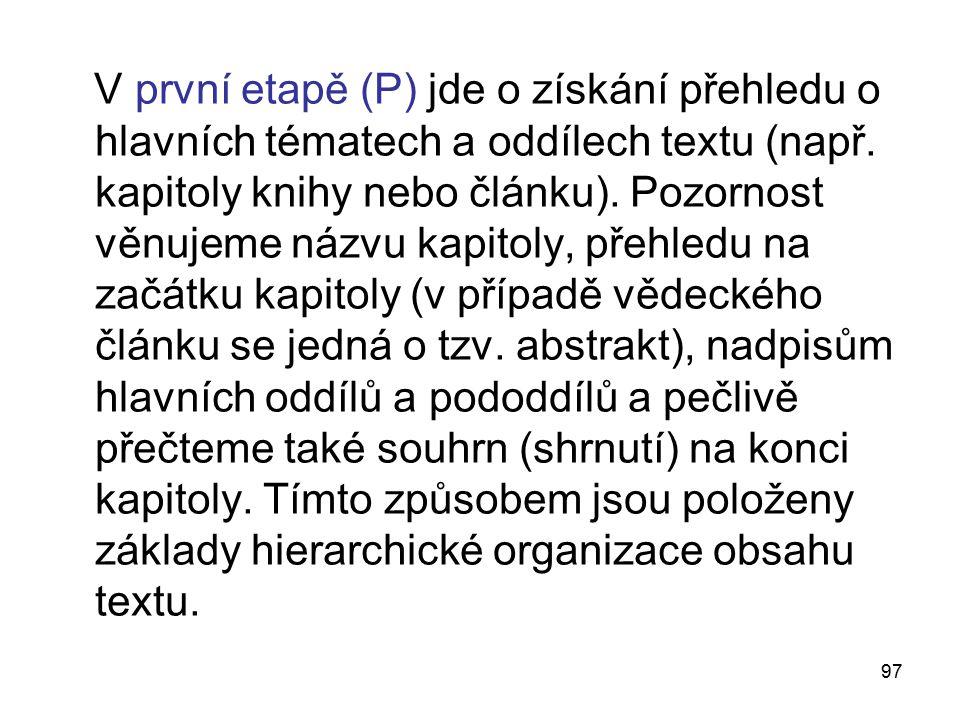 V první etapě (P) jde o získání přehledu o hlavních tématech a oddílech textu (např.