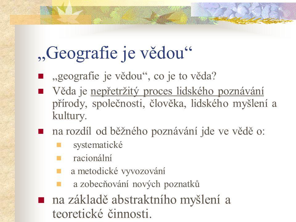 """""""Geografie je vědou """"geografie je vědou , co je to věda"""