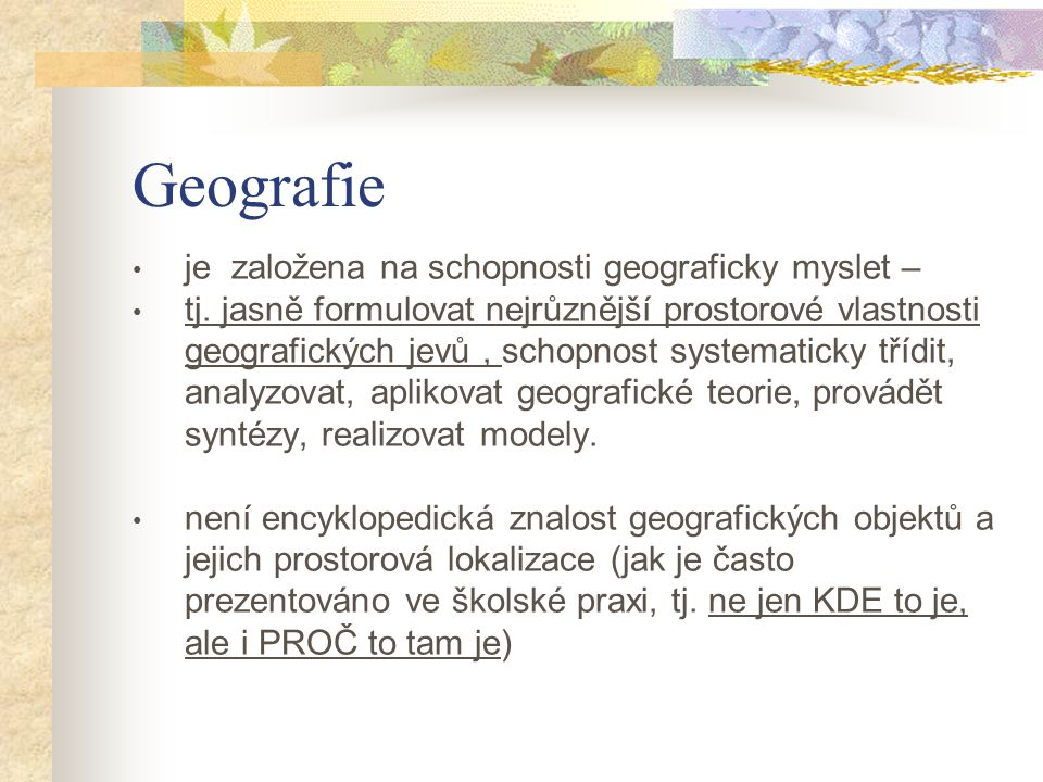 Geografie je založena na schopnosti geograficky myslet –