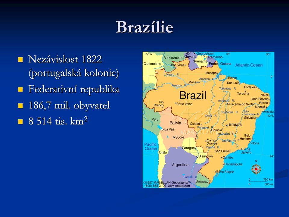 Brazílie Nezávislost 1822 (portugalská kolonie) Federativní republika