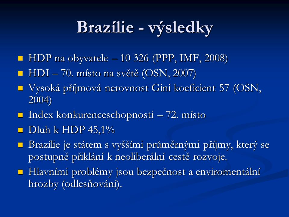 Brazílie - výsledky HDP na obyvatele – 10 326 (PPP, IMF, 2008)
