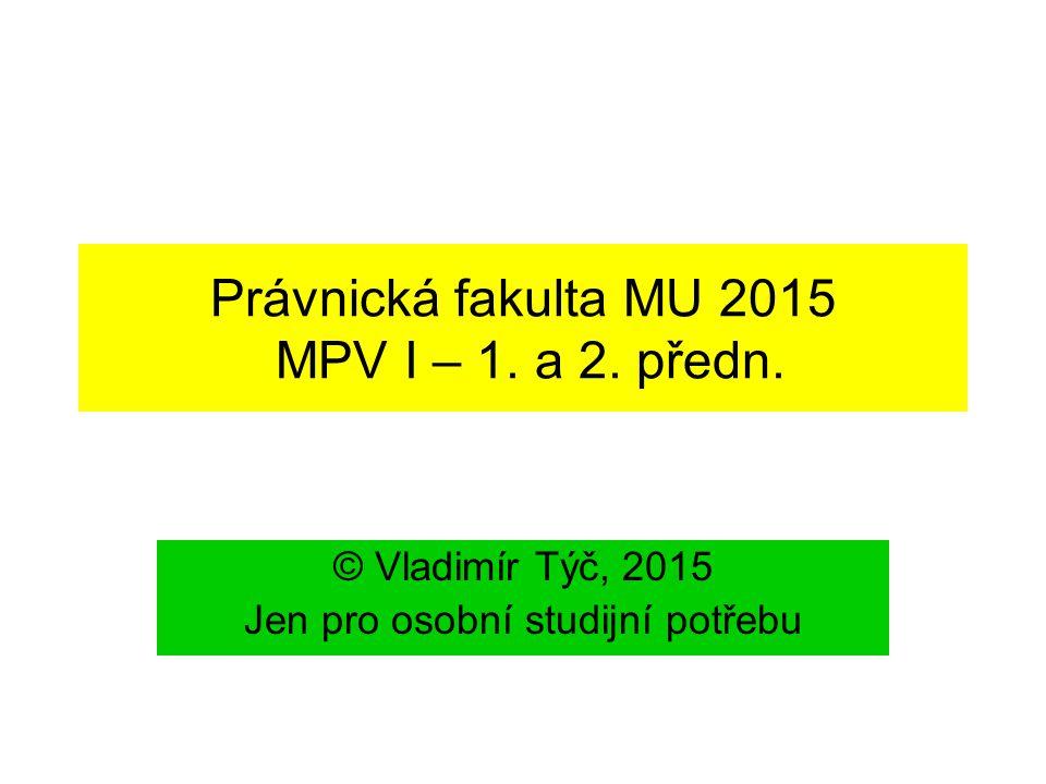 Právnická fakulta MU 2015 MPV I – 1. a 2. předn.