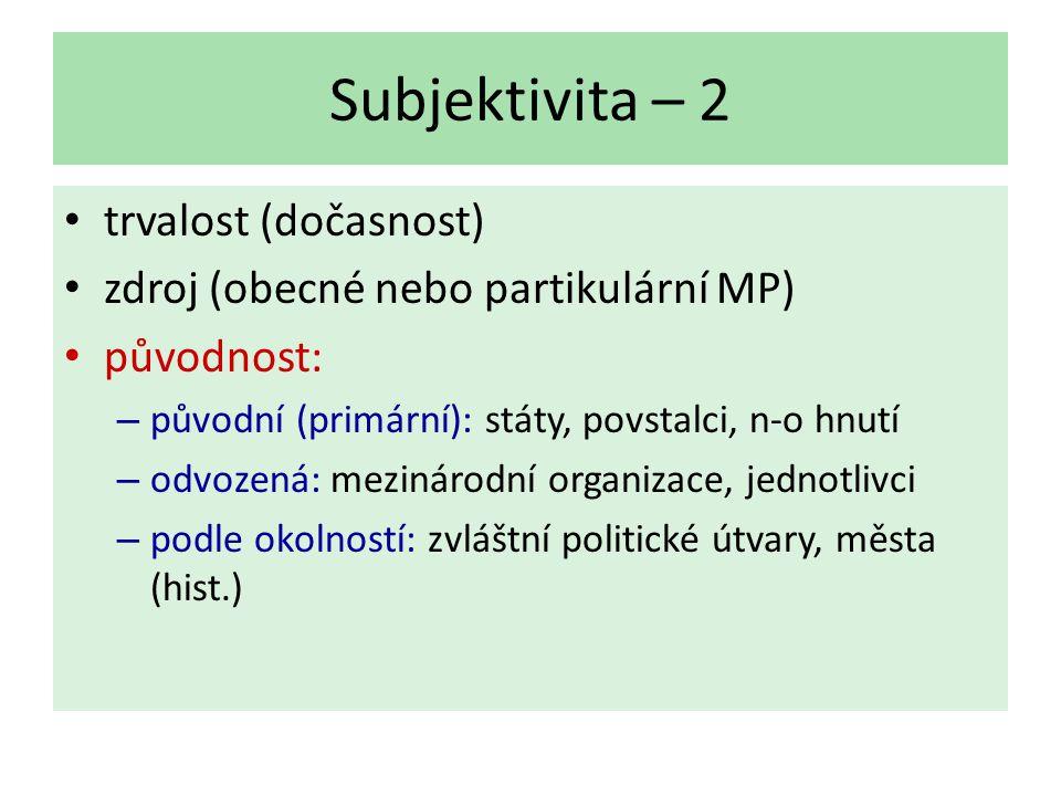 Subjektivita – 2 trvalost (dočasnost)