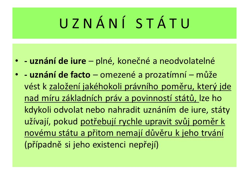 U Z N Á N Í S T Á T U - uznání de iure – plné, konečné a neodvolatelné