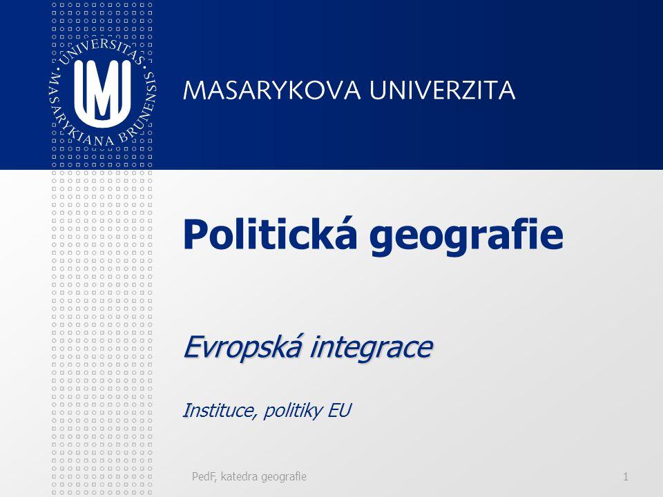 Politická geografie Evropská integrace Instituce, politiky EU