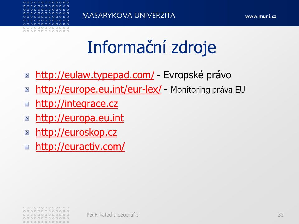Informační zdroje http://eulaw.typepad.com/ - Evropské právo