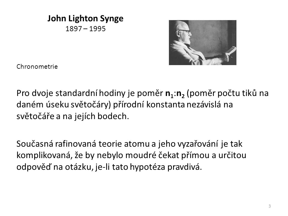 John Lighton Synge 1897 – 1995 Chronometrie.