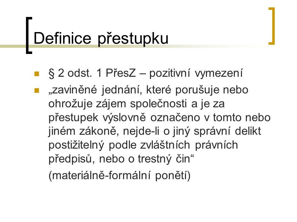 Definice přestupku § 2 odst. 1 PřesZ – pozitivní vymezení