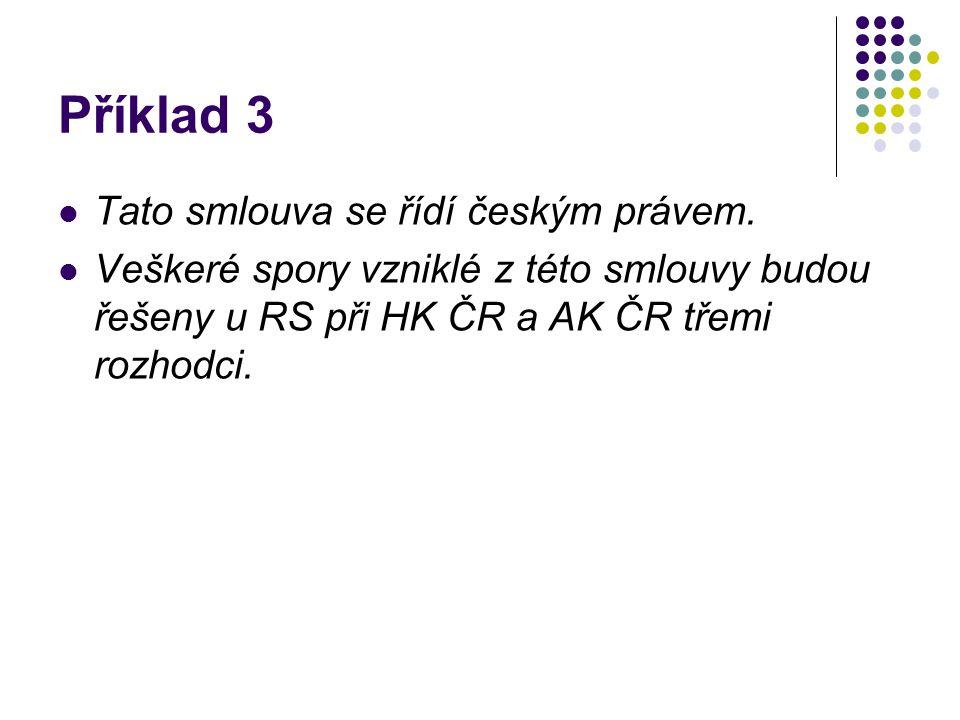 Příklad 3 Tato smlouva se řídí českým právem.