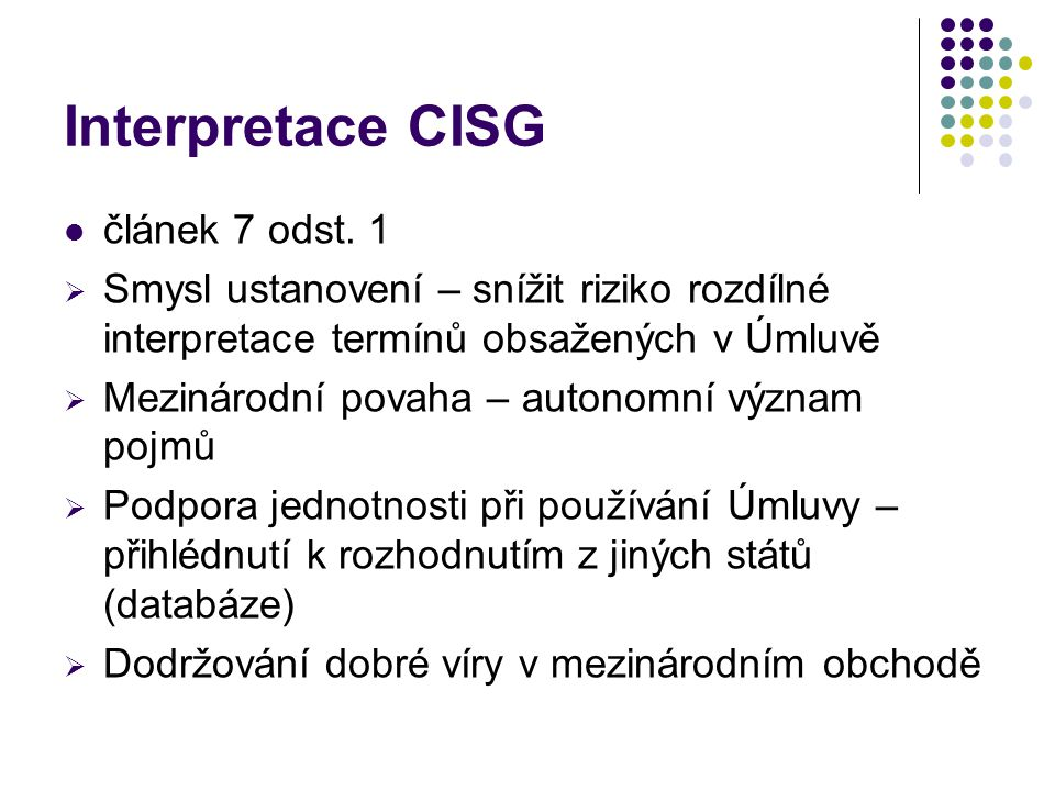 Interpretace CISG článek 7 odst. 1