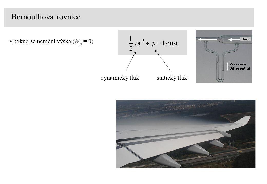 Bernoulliova rovnice pokud se nemění výška (Wg = 0) statický tlak