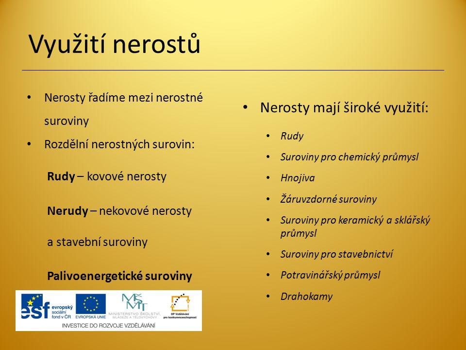 Využití nerostů Nerosty mají široké využití: