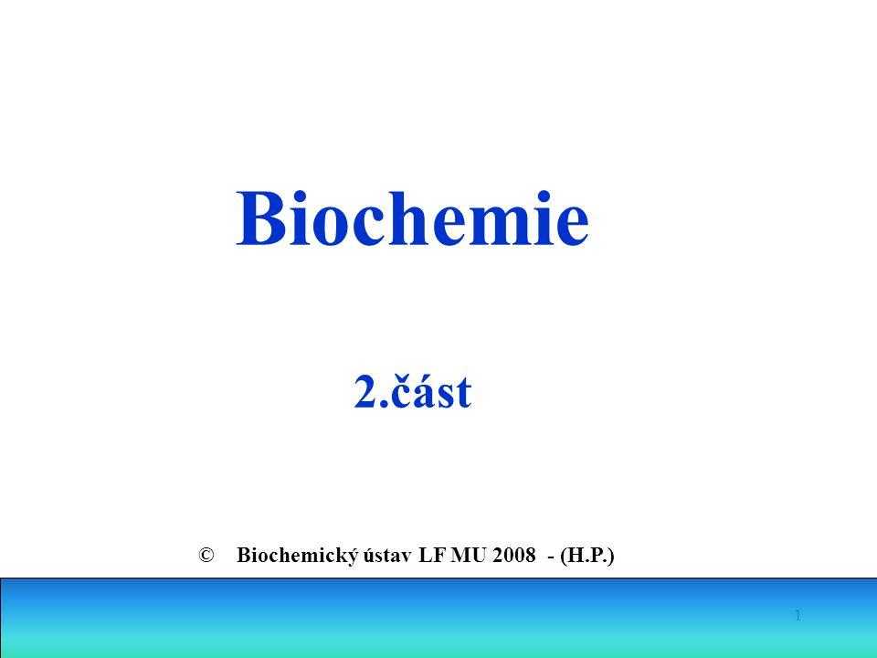 Biochemie 2.část © Biochemický ústav LF MU 2008 - (H.P.)