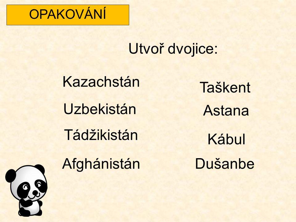 Utvoř dvojice: Kazachstán Taškent Uzbekistán Astana Tádžikistán Kábul