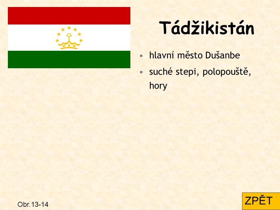Tádžikistán ZPĚT hlavní město Dušanbe suché stepi, polopouště, hory