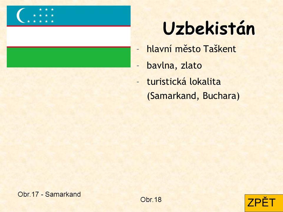 Uzbekistán ZPĚT hlavní město Taškent bavlna, zlato