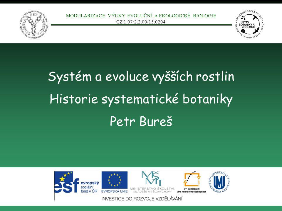 Systém a evoluce vyšších rostlin Historie systematické botaniky