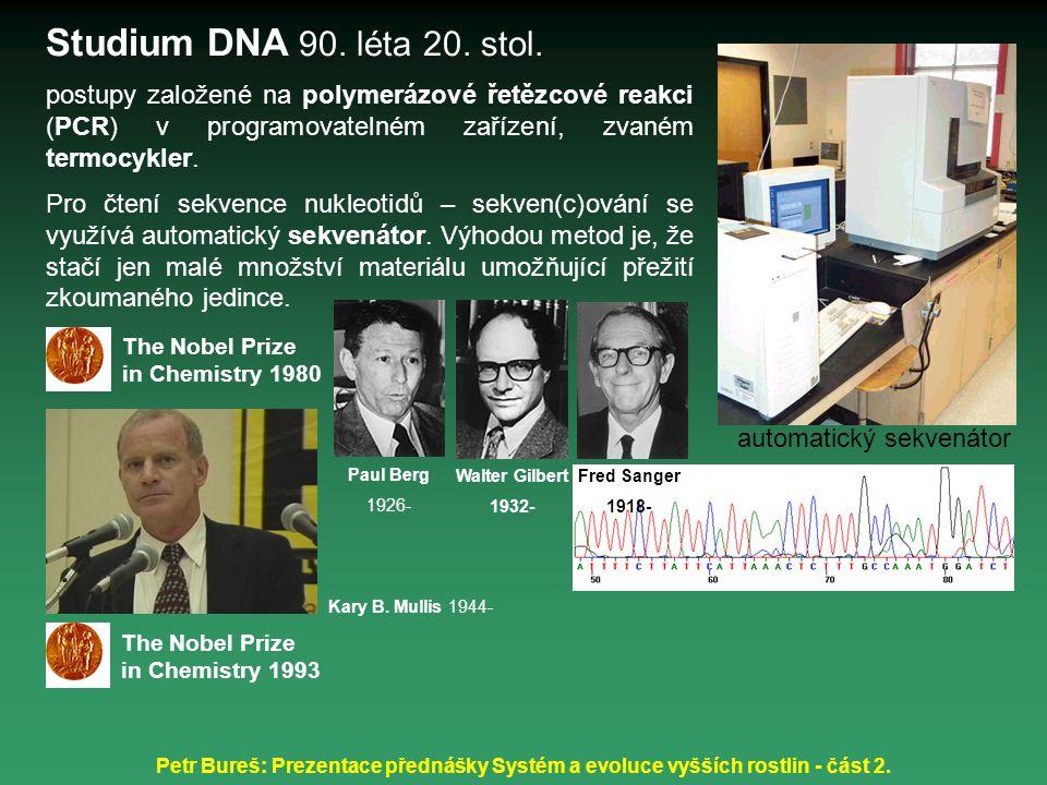 Studium DNA 90. léta 20. stol. postupy založené na polymerázové řetězcové reakci (PCR) v programovatelném zařízení, zvaném termocykler.