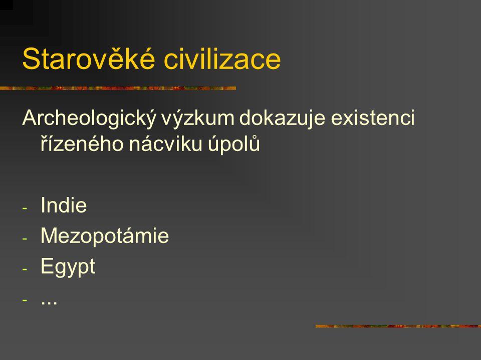 Starověké civilizace Archeologický výzkum dokazuje existenci řízeného nácviku úpolů. Indie. Mezopotámie.