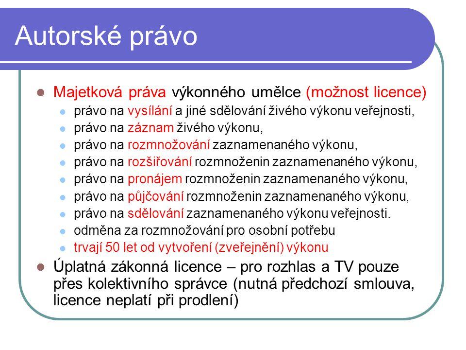 Autorské právo Majetková práva výkonného umělce (možnost licence)