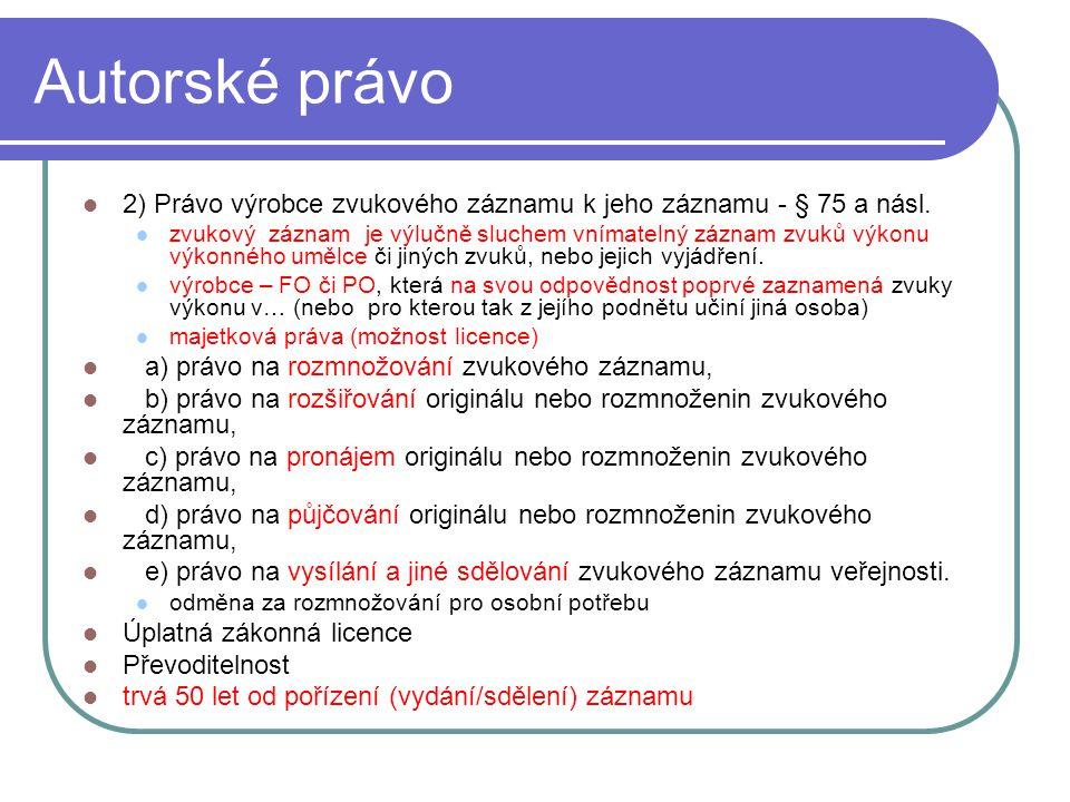 Autorské právo 2) Právo výrobce zvukového záznamu k jeho záznamu - § 75 a násl.