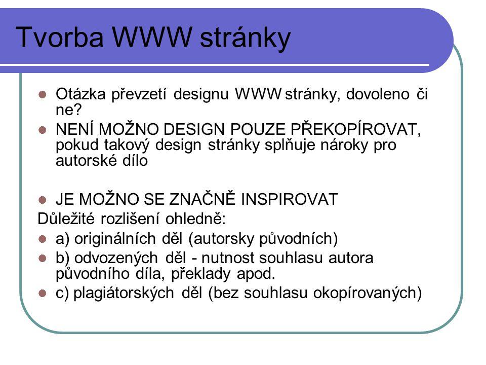 Tvorba WWW stránky Otázka převzetí designu WWW stránky, dovoleno či ne