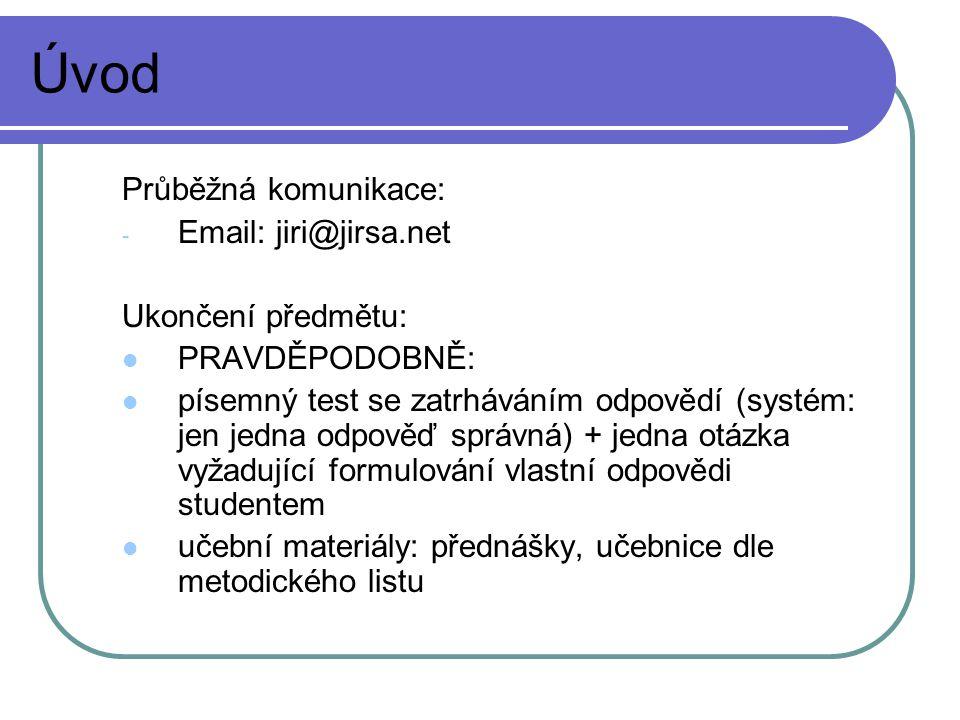 Úvod Průběžná komunikace:
