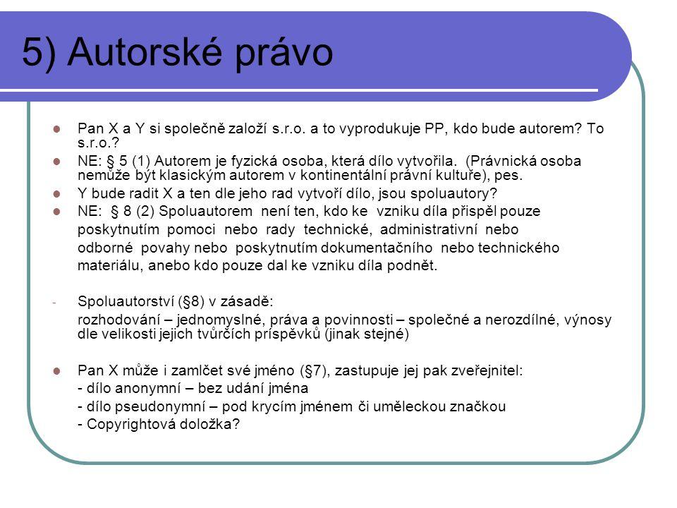 5) Autorské právo Pan X a Y si společně založí s.r.o. a to vyprodukuje PP, kdo bude autorem To s.r.o.