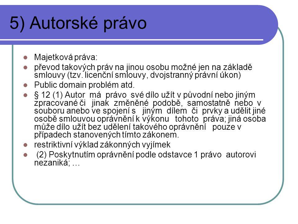 5) Autorské právo Majetková práva: