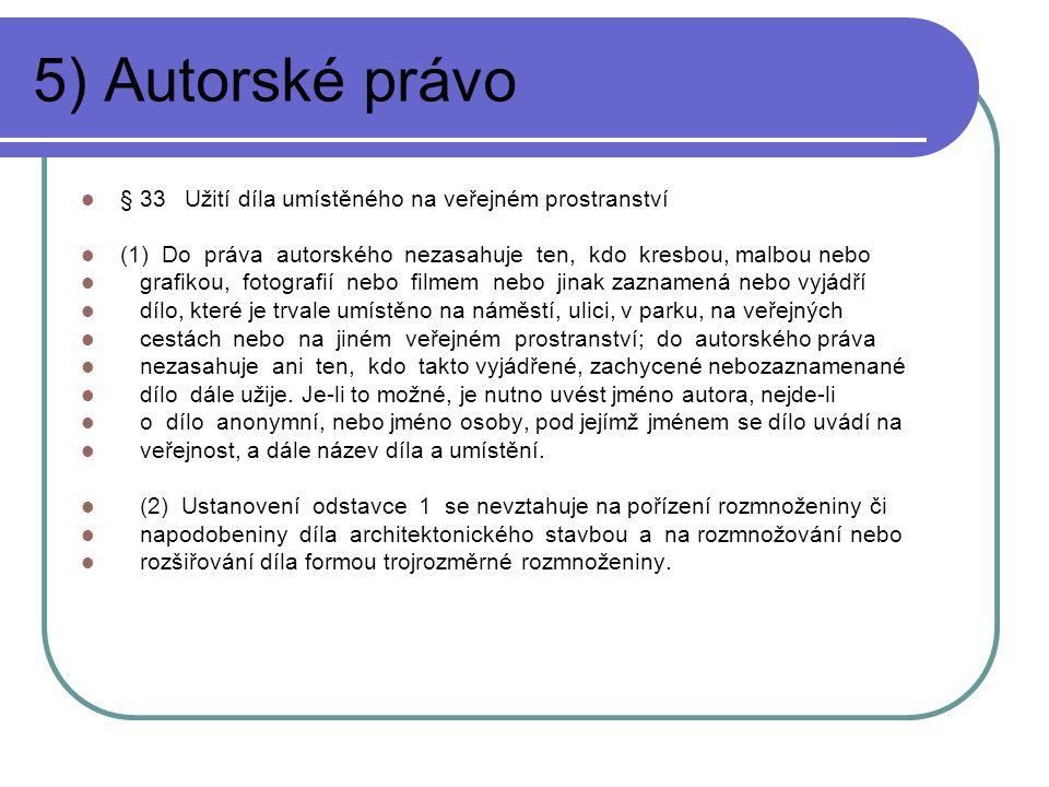 5) Autorské právo § 33 Užití díla umístěného na veřejném prostranství