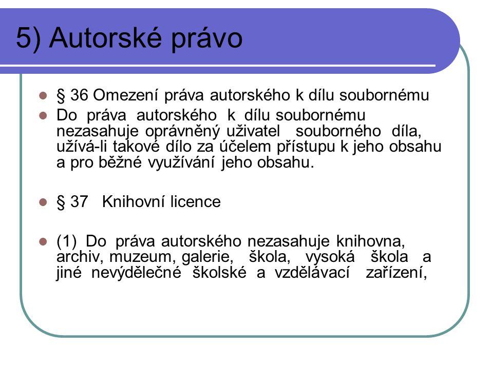 5) Autorské právo § 36 Omezení práva autorského k dílu soubornému