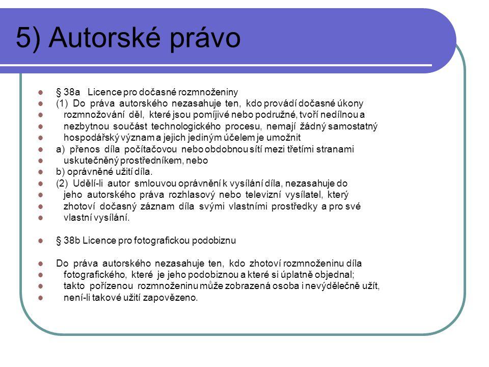5) Autorské právo § 38a Licence pro dočasné rozmnoženiny