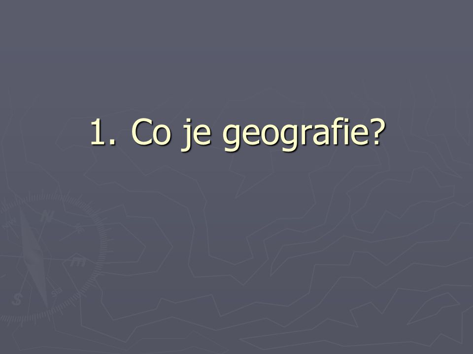 Co je geografie.