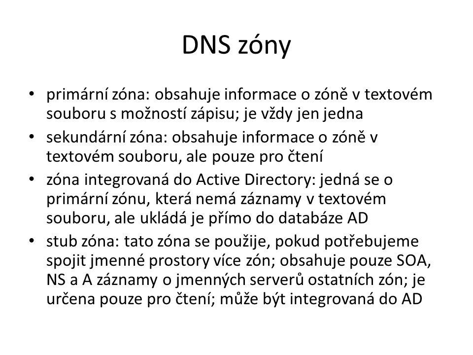 DNS zóny primární zóna: obsahuje informace o zóně v textovém souboru s možností zápisu; je vždy jen jedna.