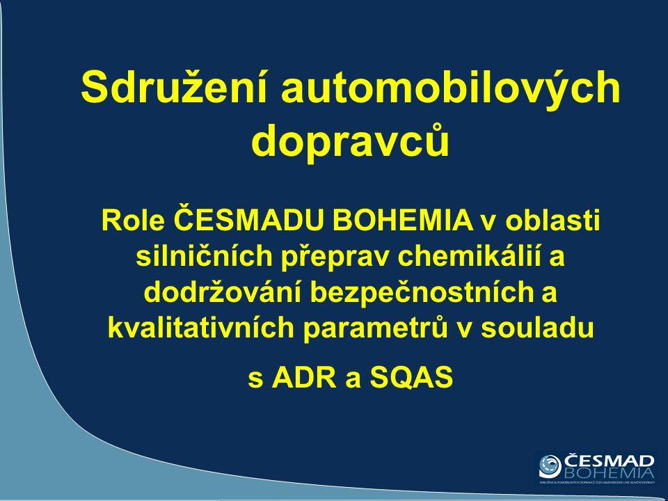 Sdružení automobilových dopravců Role ČESMADU BOHEMIA v oblasti silničních přeprav chemikálií a dodržování bezpečnostních a kvalitativních parametrů v souladu s ADR a SQAS