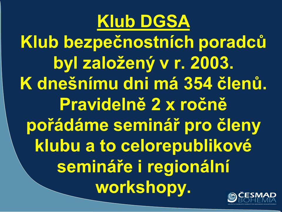 Klub DGSA Klub bezpečnostních poradců byl založený v r. 2003