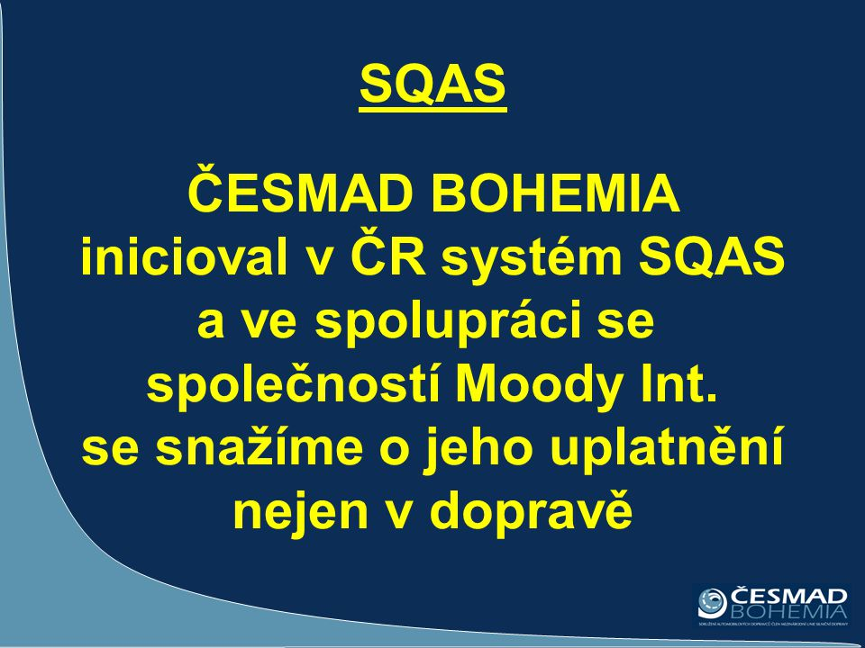 SQAS ČESMAD BOHEMIA inicioval v ČR systém SQAS a ve spolupráci se společností Moody Int.